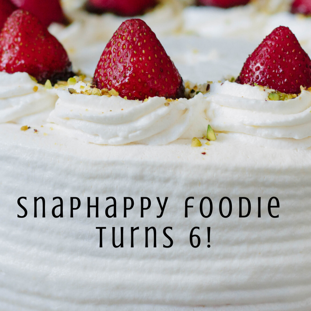 SnapHappy Foodie turns 6