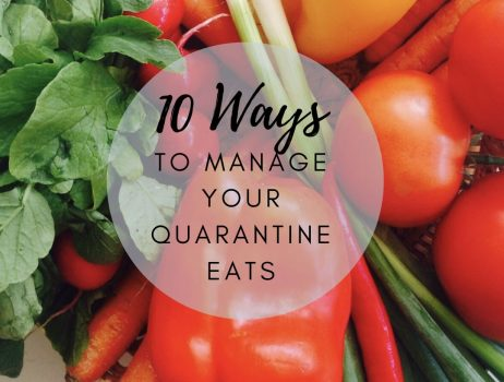 10 Ways to Manage Your Quarantine Eats